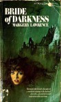 Bride of Darkness - Margery Lawrence