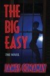 The Big Easy - James Conaway