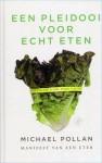 Een pleidooi voor echt eten. Manifest van een eter - Michael Pollan, Ronald Vlek