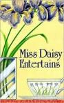 Miss Daisy Entertains - Daisy King