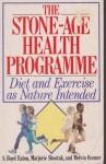 Stone Age Health Programme - S. Boyd Eaton, Marjorie Shostak, Melvin Konner