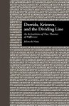 Derrida, Kristeva, and the Dividing Line: An Articulation of Two Theories of Difference - De Nooy Juliana, Jonathan Hart, De Nooy Juliana