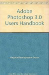 Adobe Photoshop 3.0 Users Handbook - Hayden Development Group