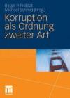 Korruption ALS Ordnung Zweiter Art - Birger P. Priddat, Michael Schmid