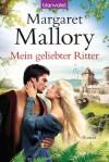 Mein geliebter Ritter: Roman (German Edition) - Margaret Mallory, Cora Munroe