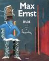Max Ernst: Dada and the Dawn of Surrealism - William A. Camfield, Max Ernst, Werner Spies