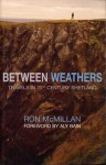Between Weathers: Travels in 21st Century Shetland - Ron McMillan