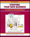 Starting your new business: a guide for entrepreneurs - Charles L. Martin