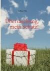 Uberraschung, Mein Schatz! - Sylvia Filz