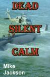 Dead Silent Calm (Janitors Book 7) - Mike Jackson