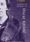 The Complete Works of Oscar Wilde - Oscar Wilde