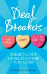 Deal Breakers: Breaking Out of Relationship Purgatory - Bethany Marshall
