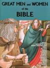 Great Men and Women of the Bible - Marlee Alex, Ben Alex, Anne DeGraaf
