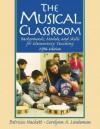 The Musical Classroom - Carolynn A. Lindeman, Carolynn A. Linderman