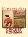 Kindergarten Baby: a novel - Cricket Rohman