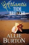 Atlantis Tide Breaker: Lost Daughters of Atlantis Novella - Allie Burton