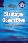 Stratégie Océan Bleu: Comment créer de nouveaux espaces stratégiques (Village Mondial) (French Edition) - W.Chan Kim, Renée Mauborgne