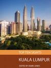 Top Ten Sights: Kuala Lumpur - Mark Jones
