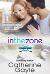 In the Zone - Catherine Gayle