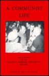 A Communist Life: Jack Scott and the Canadian Workers Movement, 1927-1985 - Bryan D. Palmer