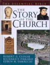The Essential Guide to the Story of the Church - Robert G. Clouse, Edwin M. Yamauchi, Richard V. Pierard, Edwin Yamauchi, Richard Pierard