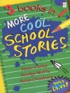 More Cool School Stories: 3 Books in 1 - Susan Gates, Aidan Chambers, Marilyn Watts