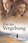 Zeit der Vergebung (German Edition) - Kathryn Cushman, Tina Thurner