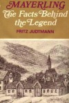 Mayerling: The Facts Behind The Legend - Fritz Judtmann, Ewald Osers