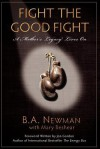Fight the Good Fight: A Mother's Legacy Lives on - B.A. Newman, Jon Gordon, Mary Beshear