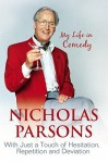 The Straight Man: My Life In Comedy - Nicholas Parsons