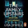 The Family Upstairs - Lisa Jewell, Dominic Thorburn, Tamaryn Payne, Bea Holland