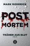 Post Mortem - Tränen aus Blut: Thriller - Mark Roderick