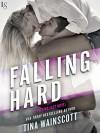 Falling Hard: A Falling Fast Novel - Tina Wainscott