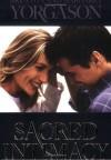 Sacred Intimacy - Brenton G. Yorgason, Margaret Yorgason