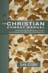 The Christian Combat Manual - Dan Story