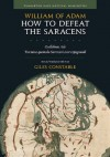 How to Defeat the Saracens: Guillelmus Ade, <i>Tractatus quomodo Sarraceni sunt expugnandi;</i> Text and Translation with Notes (Dumbarton Oaks Medieval Humanities) - William of Adam, Giles Constable, Ranabir Chakravarti, Olivia Remie Constable, Tia Kolbaba, Janet M. Martin