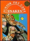 Snakes (Jr Pet Care) - Zuza Vrbova, Robert McAulay, Burkhard Kahl, Susan C. Miller, Hugh Nicholas, David Lewis