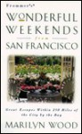 Frommer's Wonderful Weekends from San Francisco - Marilyn Wood