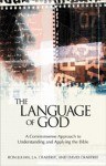 The Language of God: A Commonsense Approach to Understanding and Applying the Bible - J.A. Crabtree, J.A. Crabtree, David Crabtree, J. A. Crabtree, Dallas Willard