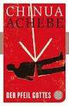 Der Pfeil Gottes: Roman (Fischer Klassik) - Chinua Achebe, M. von Schweinitz