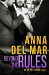 Beyond the Rules (an At the Brink Novel) - Anna del Mar