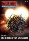 Planetenroman 26: Die Sirenen von Dhatabaar: Ein abgeschlossener Roman aus dem Perry Rhodan Universum (German Edition) - Kurt Mahr