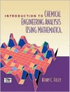 Introduction to Chemical Engineering Analysis Using Mathematica - Henry C. Foley