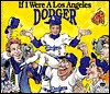 If I Were a Los Angeles Dodger - Joseph C. D'Andrea