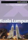 Kuala Lumpur Residents' Guide - Explorer Publishing, Alexandra Wong