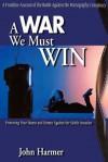 A War We Must Win - John Harmer