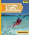 Kayaking Around Australia - Andrew Gregory