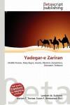 Yadegar-E Zariran - Lambert M. Surhone, Susan F. Marseken