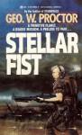 Stellar Fist - George W. Proctor