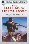 The Ballad of Delta Rose - Jack Martin